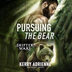 Pursuing the Bear by Kerry Adrienne audiobook