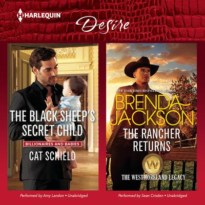 The Black Sheep's Secret Child & The Rancher Returns by Cat Schield audiobook