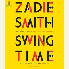 Swing Time by Zadie Smith audiobook