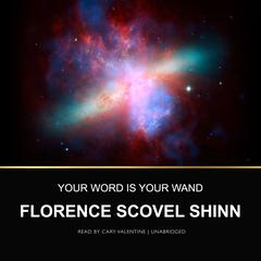 Your Word Is Your Wand by Florence Scovel Shinn audiobook