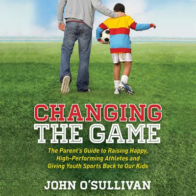 Changing the Game by John O'Sullivan audiobook
