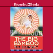 The Big Bamboo by  Tim Dorsey audiobook