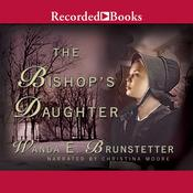 The Bishop's Daughter by  Wanda E. Brunstetter audiobook