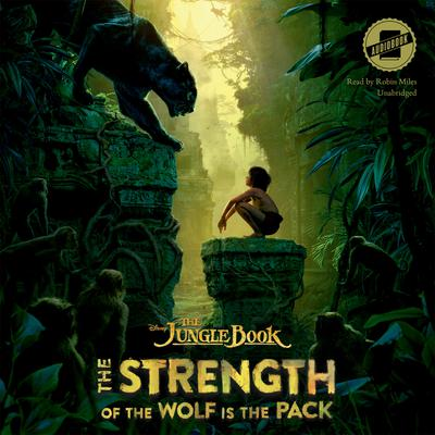 The Jungle Book: The Strength of the Wolf Is the Pack by Disney Press audiobook
