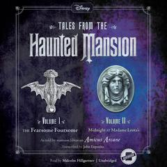 Tales from the Haunted Mansion: Volumes I & II by Amicus Arcane