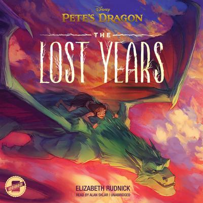 Pete's Dragon: The Lost Years by Elizabeth Rudnick audiobook