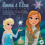 Anna & Elsa Collection, Vol. 1 by  Erica  David audiobook