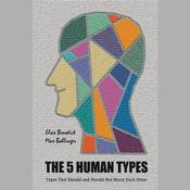 The 5 Human Types Volume 6: Types That Should and Should Not Marry Each Other by  Elsie Benedict audiobook