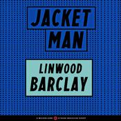 Jacket Man by  Linwood Barclay audiobook