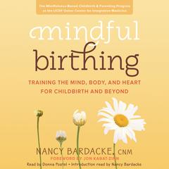 Mindful Birthing by Nancy Bardacke, CNM audiobook