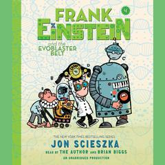 Frank Einstein and the EvoBlaster Belt by Jon Scieszka audiobook