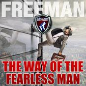 The Way of the Fearless Man: Getting the Life You Really Want by  PUA Freeman audiobook