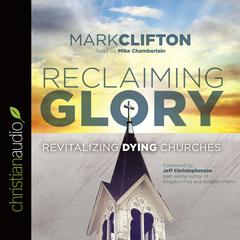 Reclaiming Glory by Mark Clifton audiobook