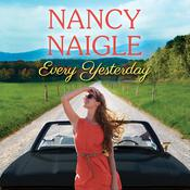 Every Yesterday by  Nancy Naigle audiobook