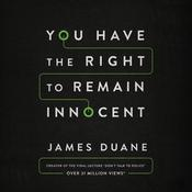 You Have the Right to Remain Innocent by  James Duane audiobook