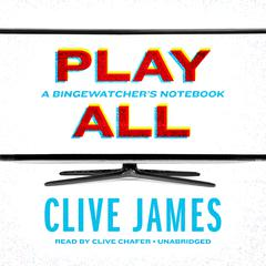 Play All by Clive James audiobook