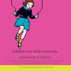 Lullabies For Little Criminals by Heather O'Neill audiobook