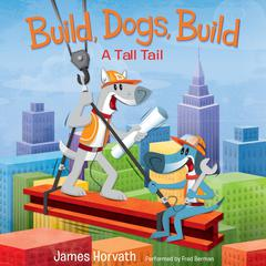 Build, Dogs, Build by James Horvath audiobook