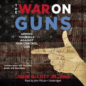 The War on Guns by  John R. Lott Jr. audiobook