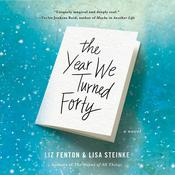 The Year We Turned Forty by  Liz Fenton audiobook