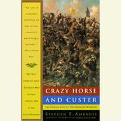 Crazy Horse and Custer by  Stephen E. Ambrose audiobook