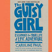 The Gutsy Girl by  Caroline Paul audiobook