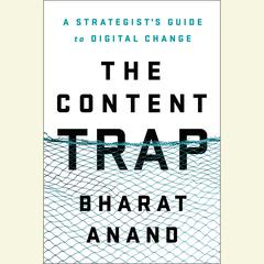 The Content Trap by Bharat Anand audiobook