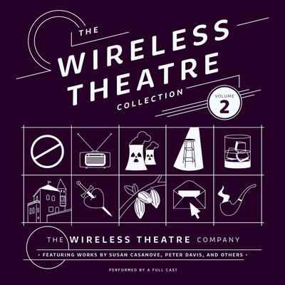 The Wireless Theatre Collection, Vol. 2 by the Wireless Theatre Company audiobook