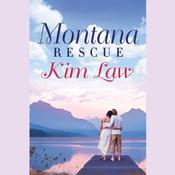 Montana Rescue by  Kim Law audiobook