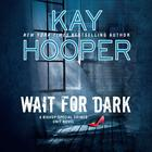 Wait for Dark by Kay Hooper