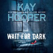 Wait for Dark by  Kay Hooper audiobook