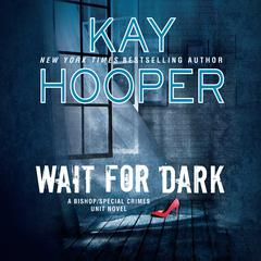 Wait for Dark by Kay Hooper