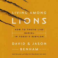 Living Among Lions by David Benham audiobook