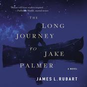 The Long Journey to Jake Palmer by  James L. Rubart audiobook