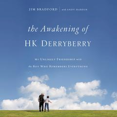 The Awakening of H. K. Derryberry by Jim Bradford audiobook