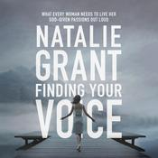 Finding Your Voice by  Natalie Grant audiobook