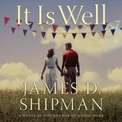 It is Well by  James D. Shipman audiobook