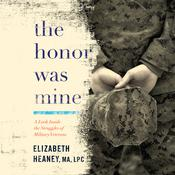 The Honor Was Mine by  Elizabeth Heaney audiobook