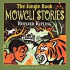 The Jungle Book: The Mowgli Stories by Rudyard Kipling