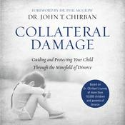 Collateral Damage by  John T. Chirban PhD, ThD audiobook