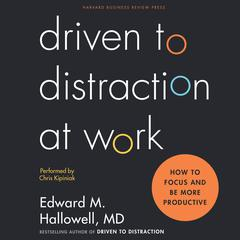 Driven to Distraction at Work by Edward M. Hallowell audiobook