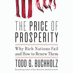 The Price of Prosperity by Todd G. Buchholz audiobook