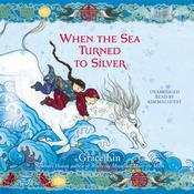 When the Sea Turned to Silver by  Grace Lin audiobook