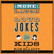 More Laugh-Out-Loud Jokes for Kids by  Rob Elliott audiobook