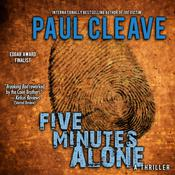 Five Minutes Alone by  Paul Cleave audiobook
