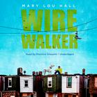 Wirewalker by Mary Lou Hall
