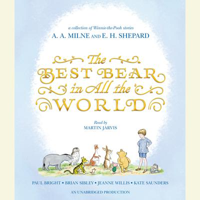 The Best Bear in All the World by Kate Saunders audiobook