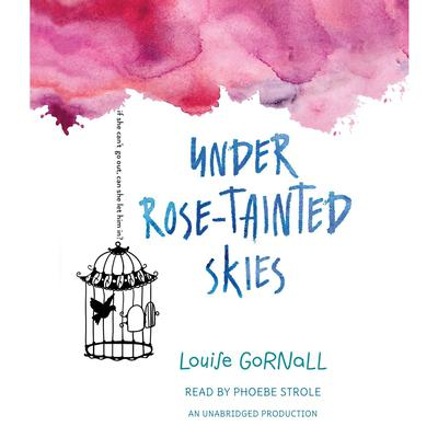 Under Rose-Tainted Skies by Louise Gornall audiobook