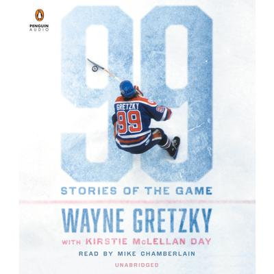 99: Stories of the Game by Wayne Gretzky audiobook