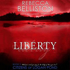 Liberty by Rebecca Belliston audiobook